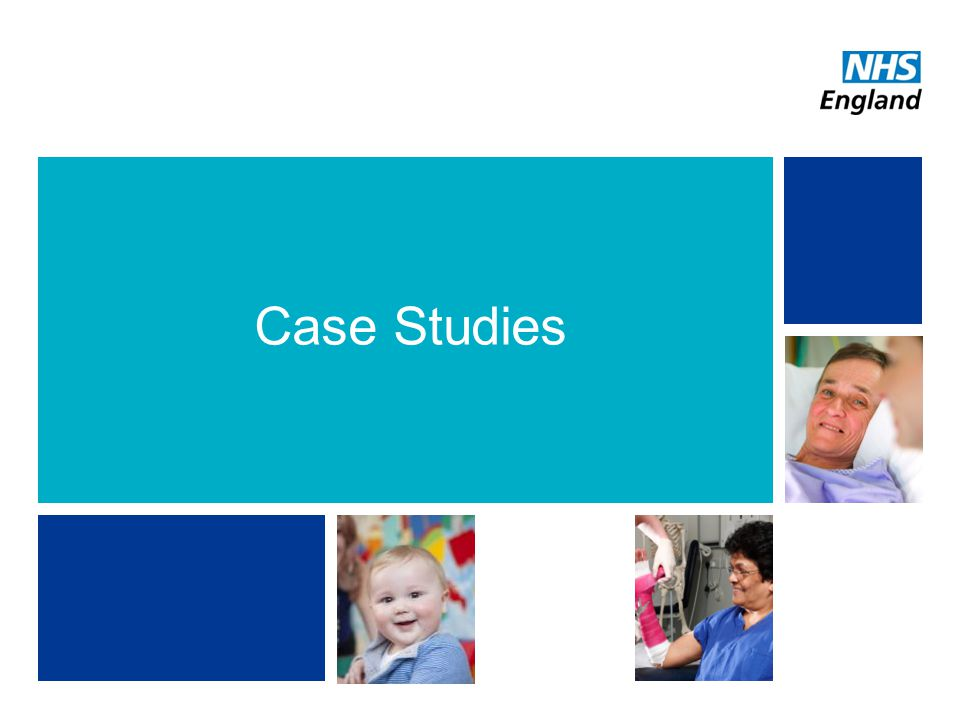 Case Studies NHS | Presentation to [XXXX Company] | [Type Date]